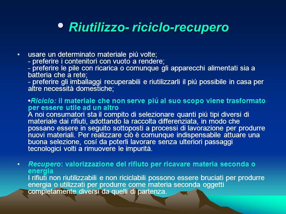 • Riutilizzo- riciclo-recupero
