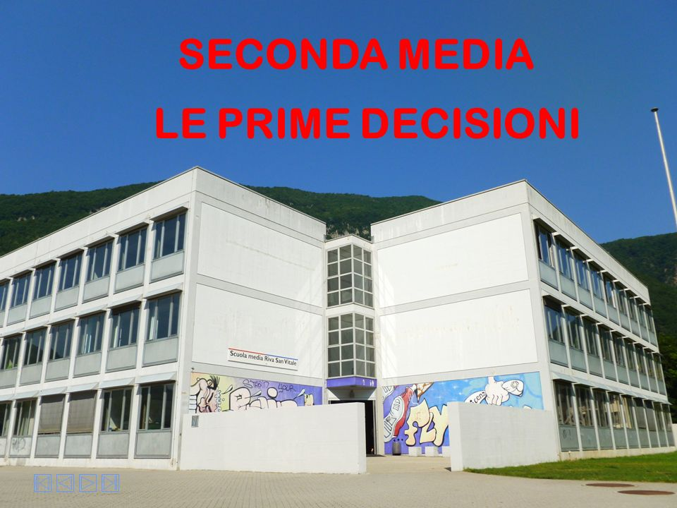 SECONDA MEDIA LE PRIME DECISIONI