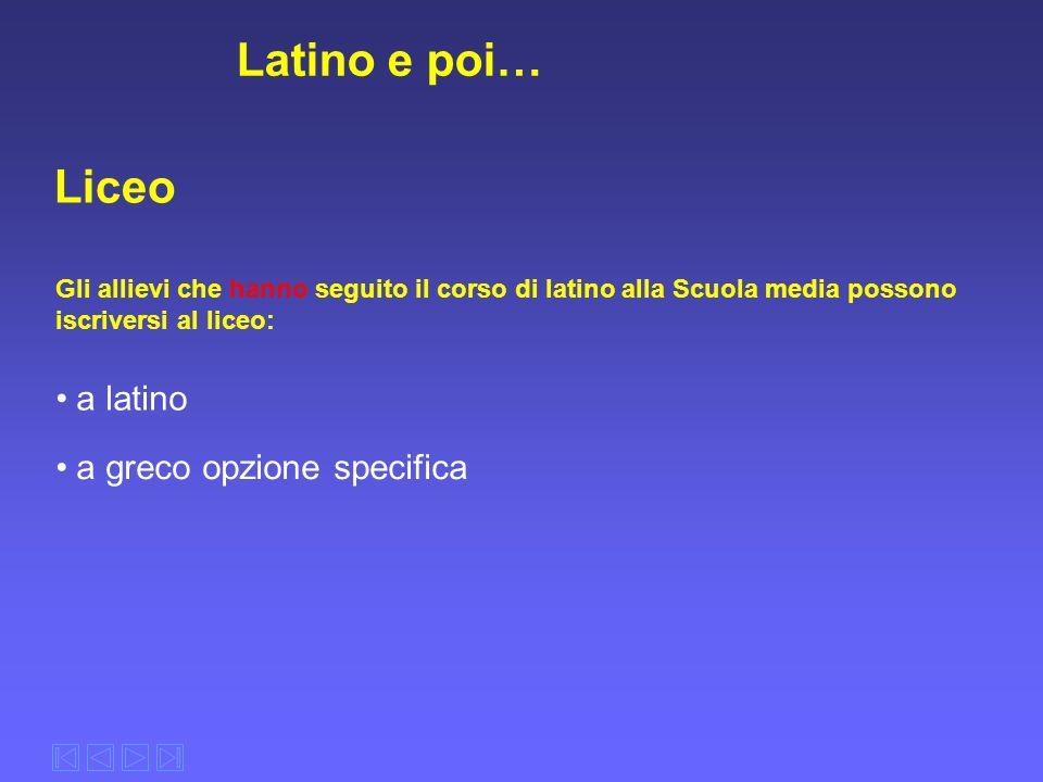 Latino e poi… Liceo a latino a greco opzione specifica