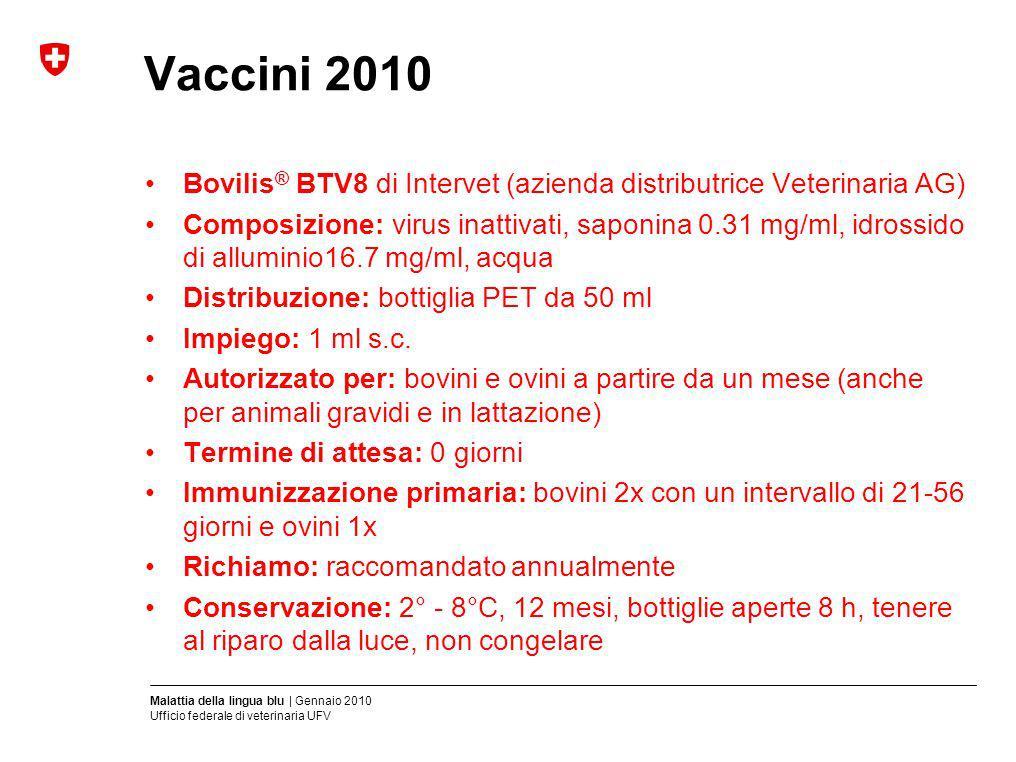 Vaccini 2010 Bovilis® BTV8 di Intervet (azienda distributrice Veterinaria AG)