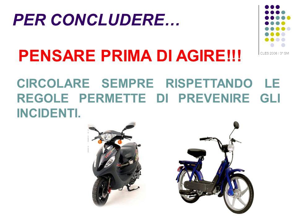 PER CONCLUDERE… PENSARE PRIMA DI AGIRE!!!