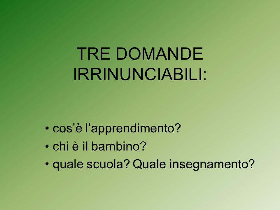 TRE DOMANDE IRRINUNCIABILI: