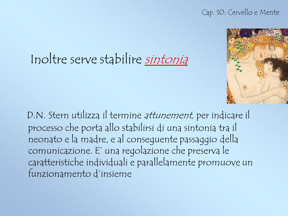 Inoltre serve stabilire sintonia