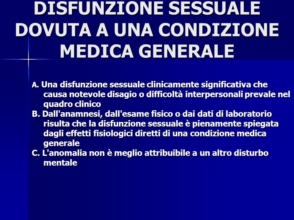 DISFUNZIONE SESSUALE DOVUTA A UNA CONDIZIONE MEDICA GENERALE