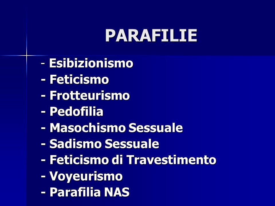 PARAFILIE - Esibizionismo - Feticismo - Frotteurismo - Pedofilia