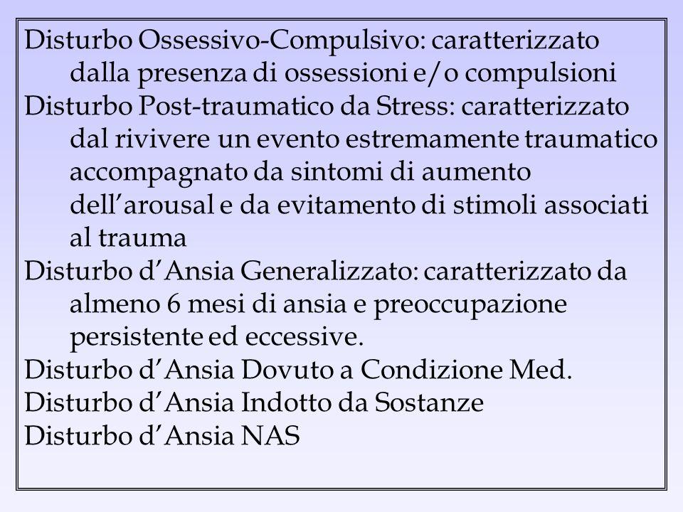 Disturbo Ossessivo-Compulsivo: caratterizzato dalla presenza di ossessioni e/o compulsioni