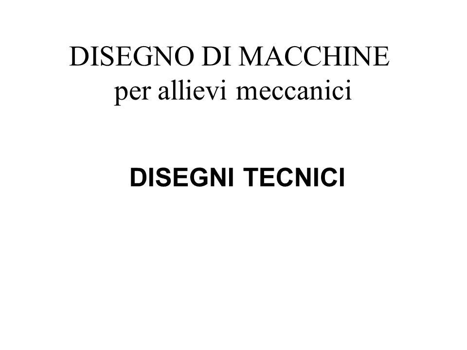 DISEGNO DI MACCHINE per allievi meccanici