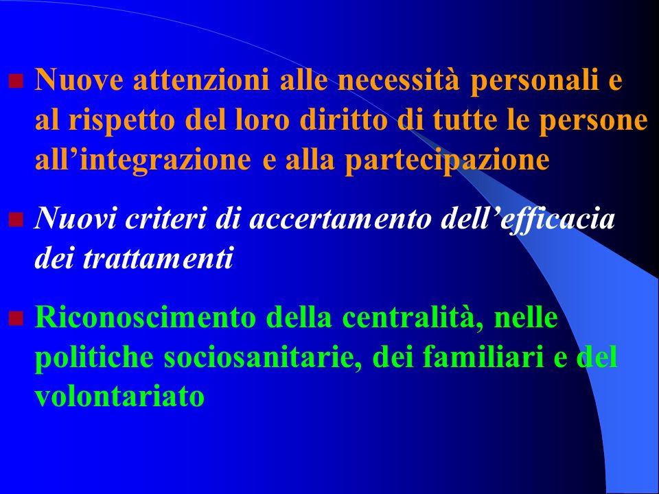 Nuove attenzioni alle necessità personali e al rispetto del loro diritto di tutte le persone all'integrazione e alla partecipazione