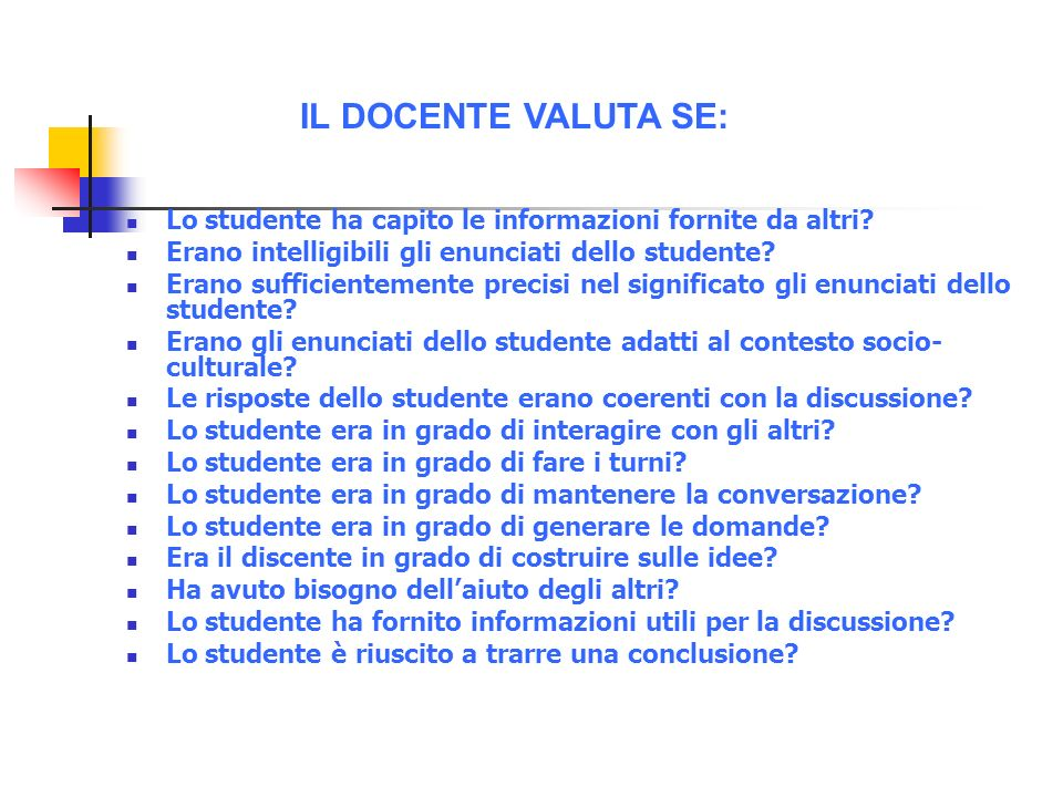 IL DOCENTE VALUTA SE: Lo studente ha capito le informazioni fornite da altri Erano intelligibili gli enunciati dello studente