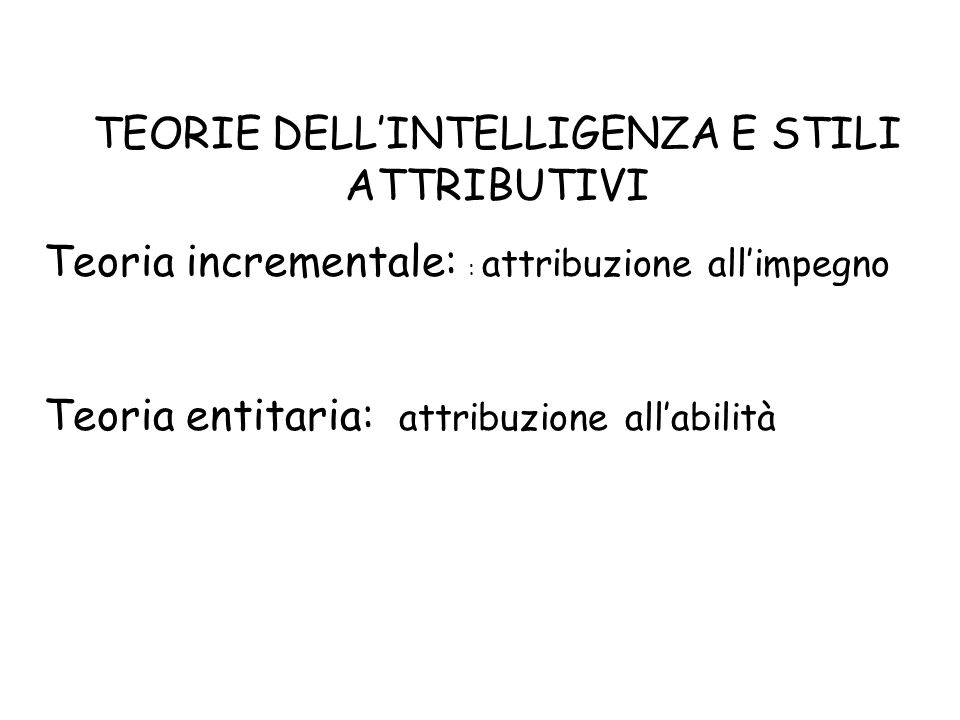 TEORIE DELL'INTELLIGENZA E STILI ATTRIBUTIVI