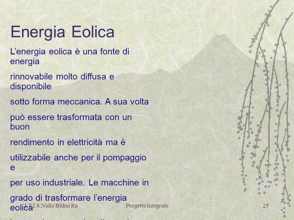 Energia Eolica L'energia eolica è una fonte di energia