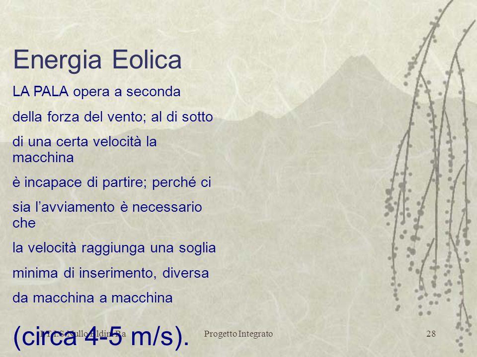 Energia Eolica (circa 4-5 m/s). LA PALA opera a seconda
