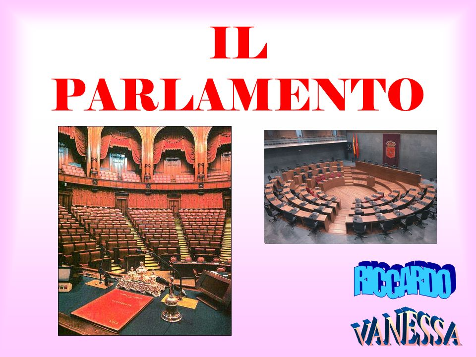 IL PARLAMENTO RICCARDO VANESSA