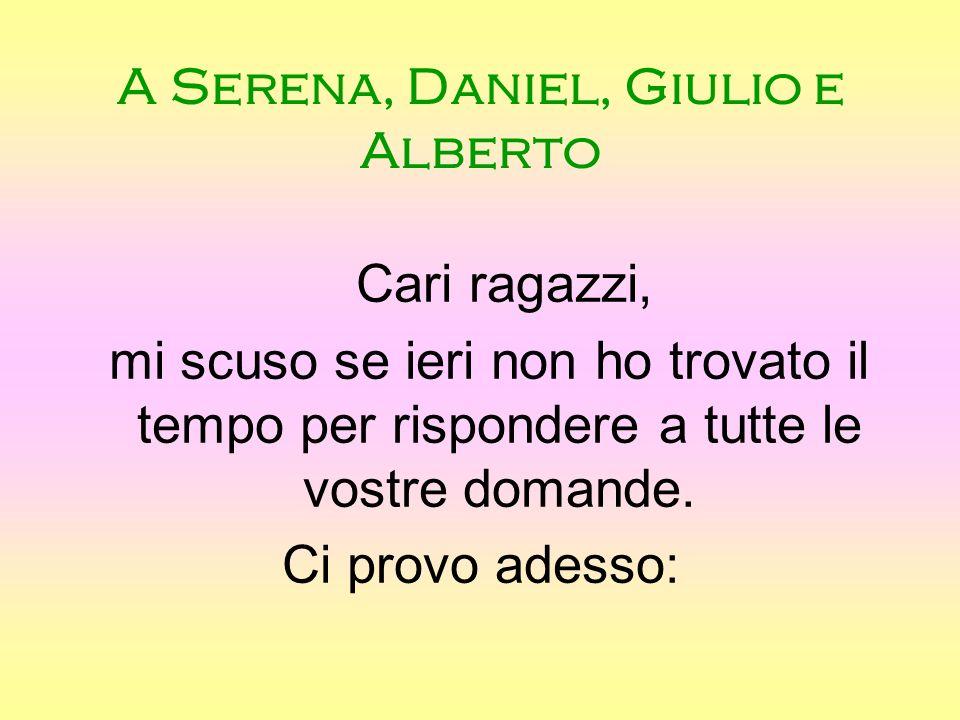 A Serena, Daniel, Giulio e Alberto