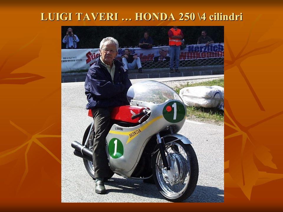 LUIGI TAVERI … HONDA 250 \4 cilindri
