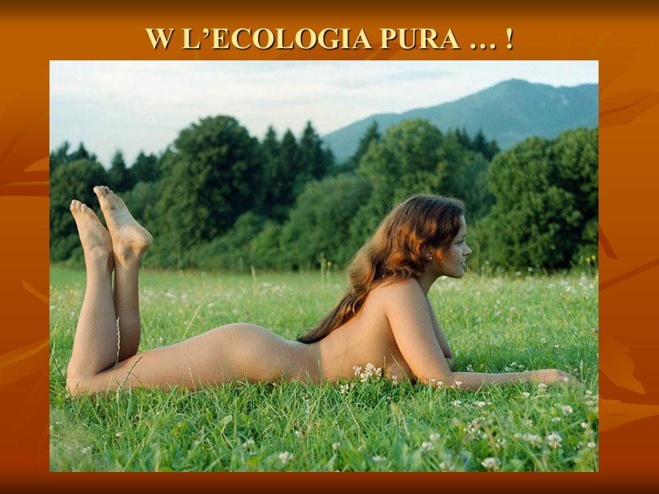 W L'ECOLOGIA PURA … !