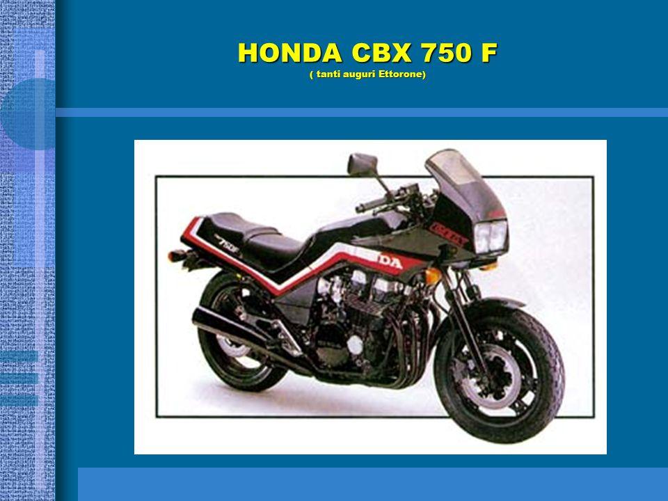 HONDA CBX 750 F ( tanti auguri Ettorone)