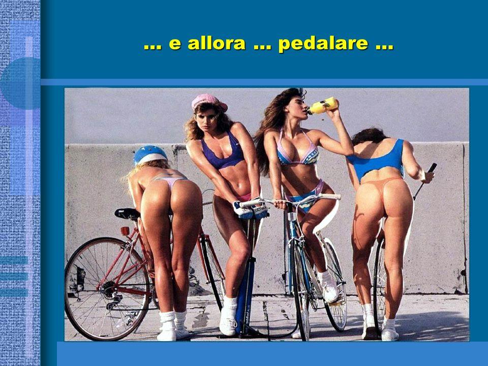 … e allora … pedalare …