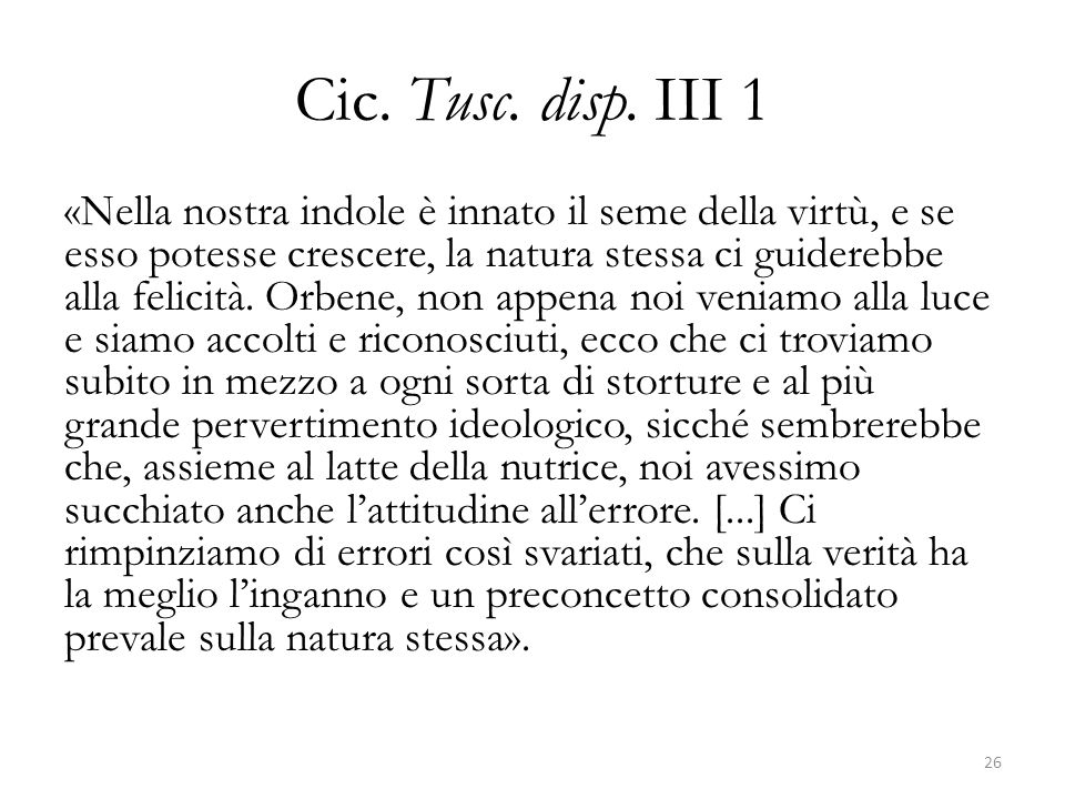 Cic. Tusc. disp. III 1