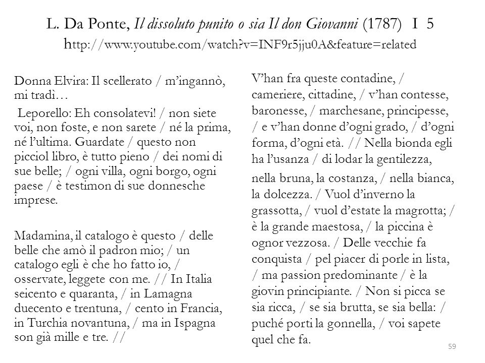 L. Da Ponte, Il dissoluto punito o sia Il don Giovanni (1787) I 5 http://www.youtube.com/watch v=INF9r5jju0A&feature=related