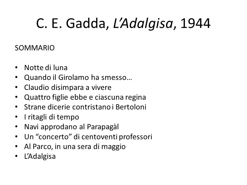 C. E. Gadda, L'Adalgisa, 1944 SOMMARIO Notte di luna