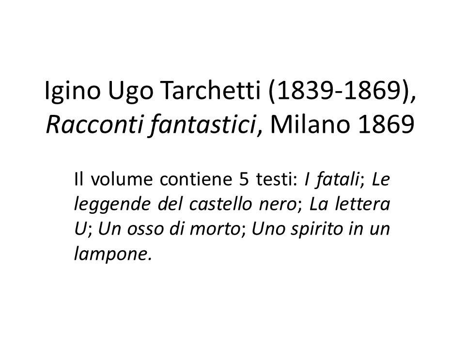Igino Ugo Tarchetti (1839-1869), Racconti fantastici, Milano 1869