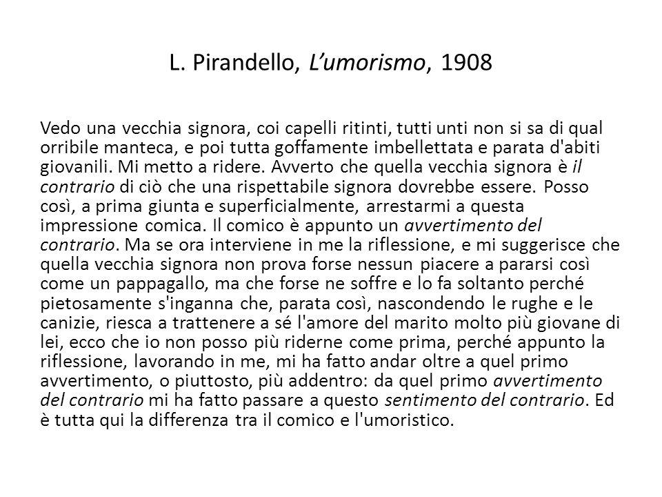 L. Pirandello, L'umorismo, 1908