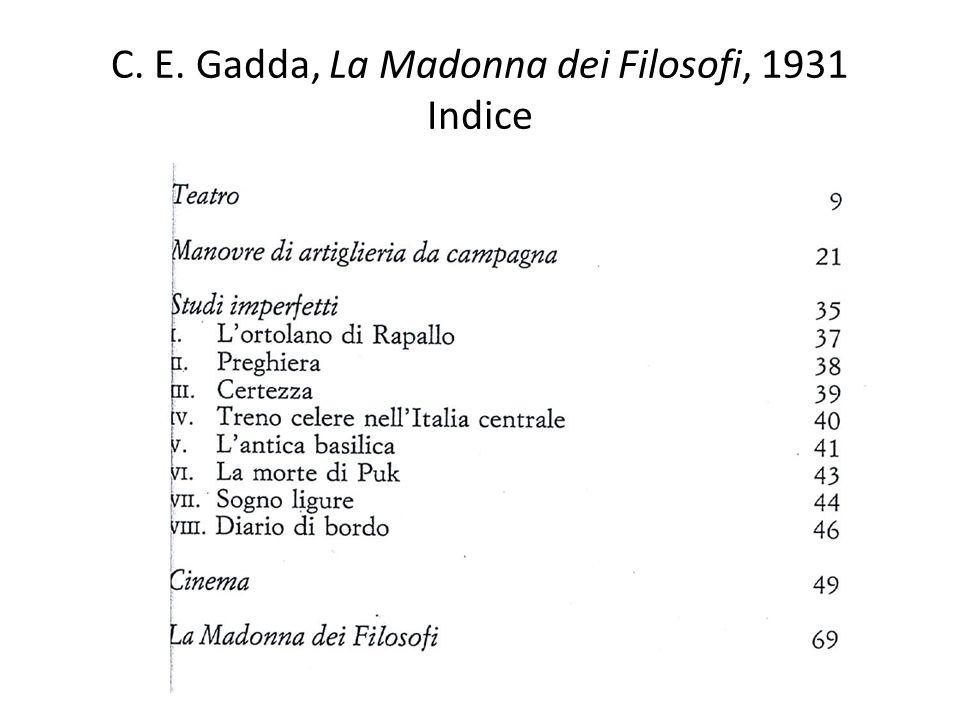C. E. Gadda, La Madonna dei Filosofi, 1931 Indice