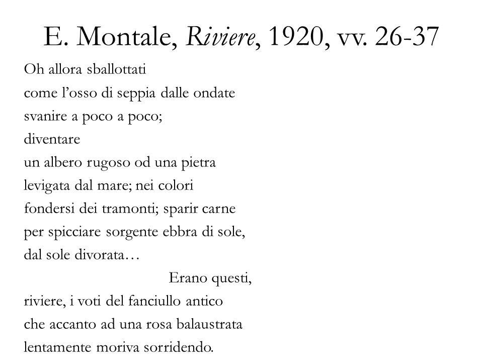 E. Montale, Riviere, 1920, vv. 26-37