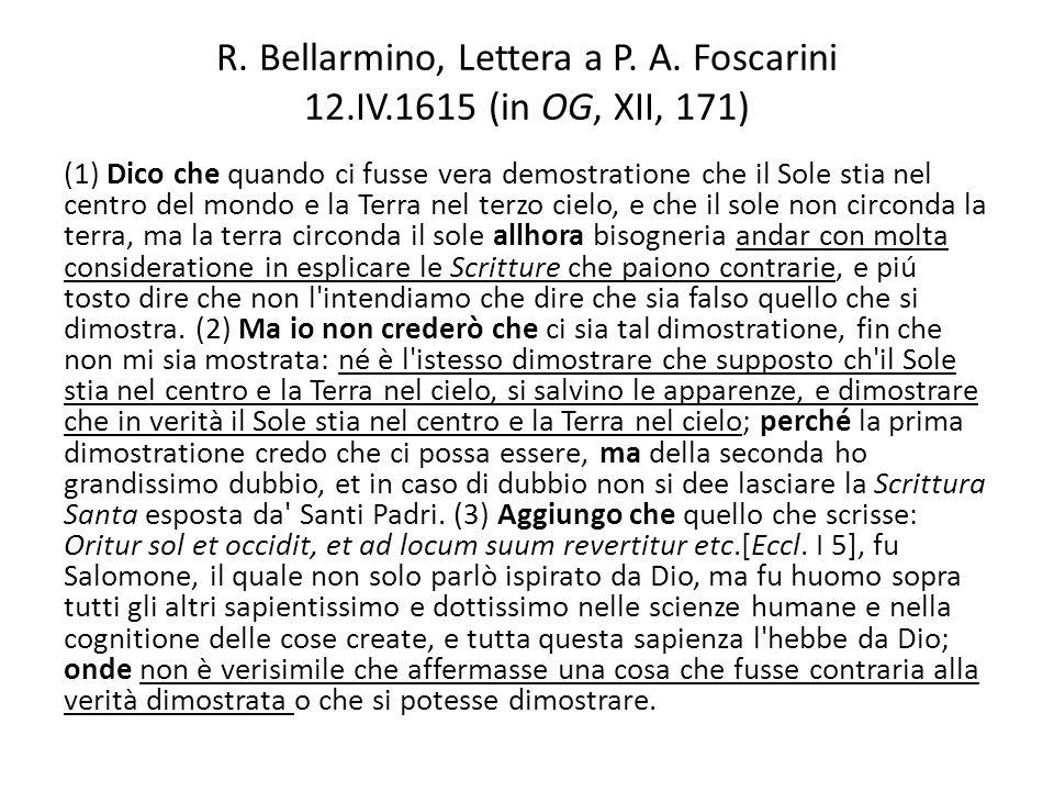 R. Bellarmino, Lettera a P. A. Foscarini 12.IV.1615 (in OG, XII, 171)