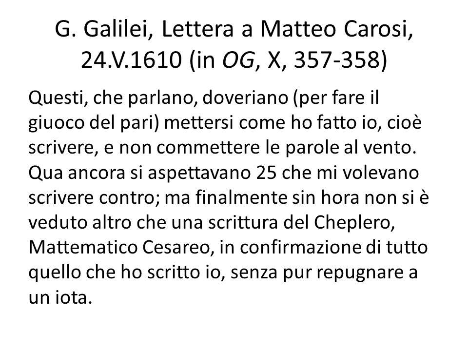 G. Galilei, Lettera a Matteo Carosi, 24.V.1610 (in OG, X, 357-358)