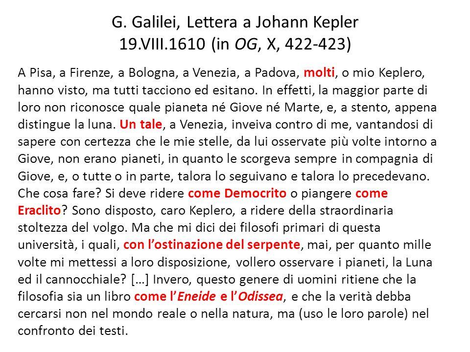 G. Galilei, Lettera a Johann Kepler 19.VIII.1610 (in OG, X, 422-423)
