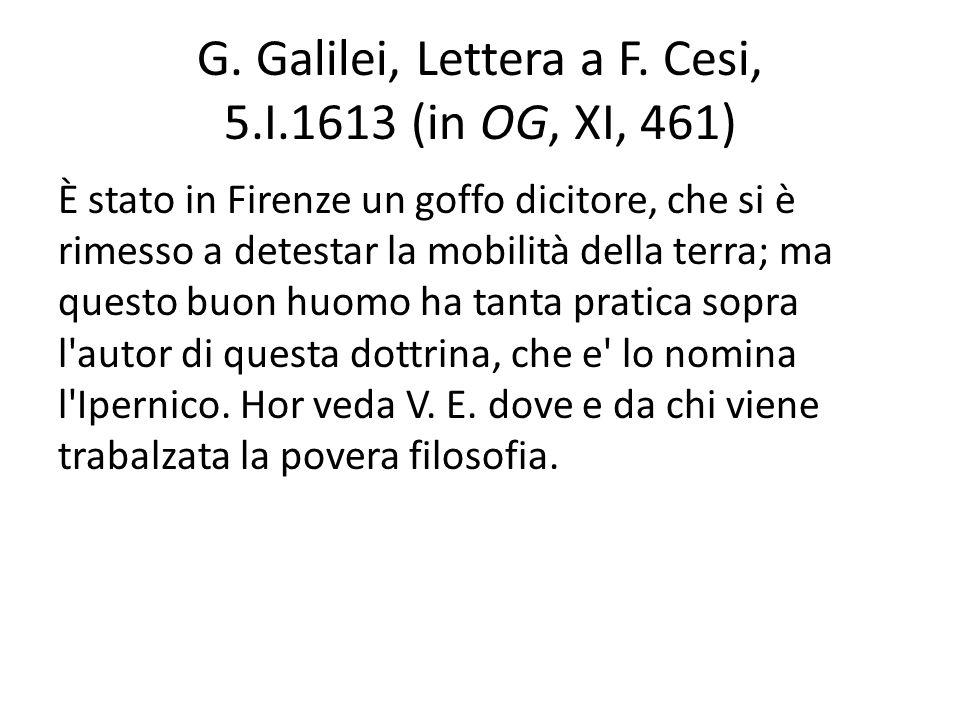 G. Galilei, Lettera a F. Cesi, 5.I.1613 (in OG, XI, 461)