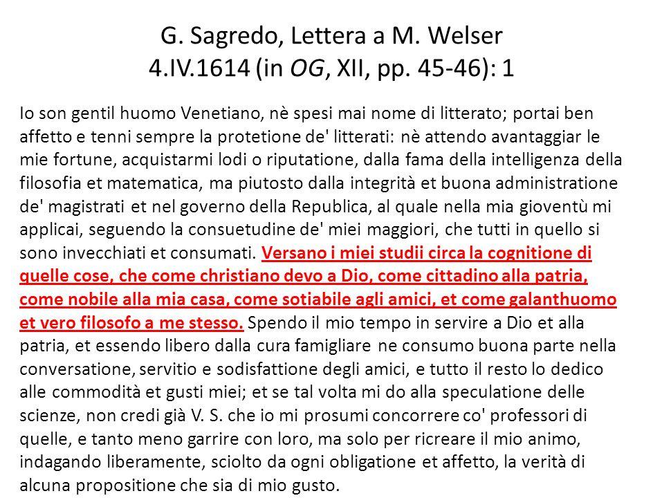 G. Sagredo, Lettera a M. Welser 4.IV.1614 (in OG, XII, pp. 45-46): 1