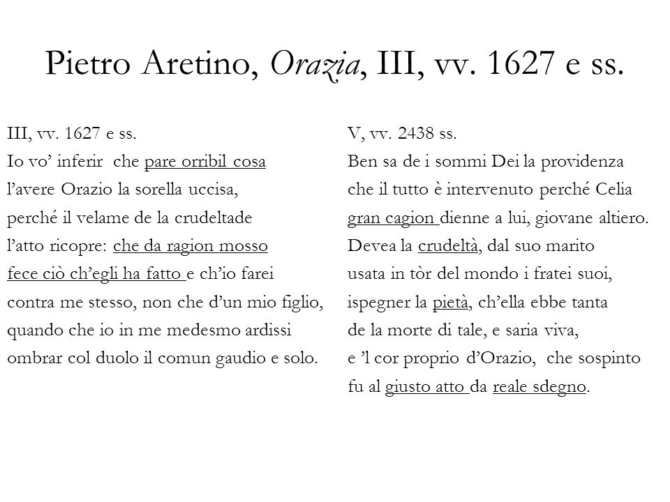 Pietro Aretino, Orazia, III, vv. 1627 e ss.