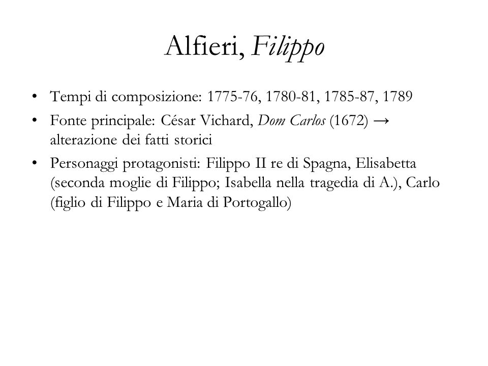 Alfieri, FilippoTempi di composizione: 1775-76, 1780-81, 1785-87, 1789.