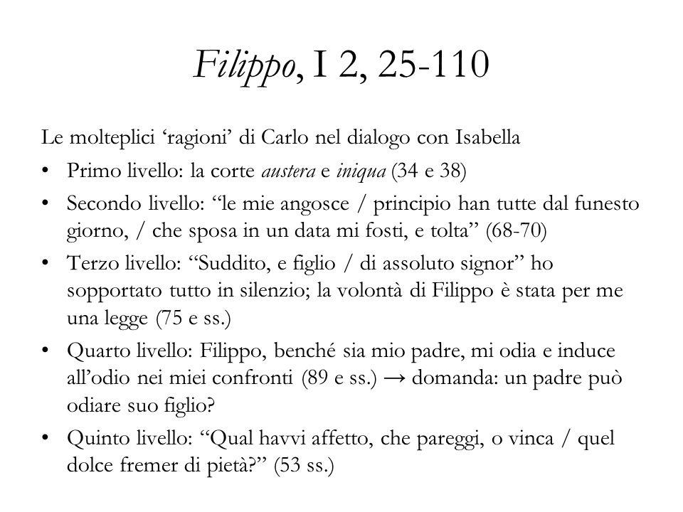 Filippo, I 2, 25-110Le molteplici 'ragioni' di Carlo nel dialogo con Isabella. Primo livello: la corte austera e iniqua (34 e 38)