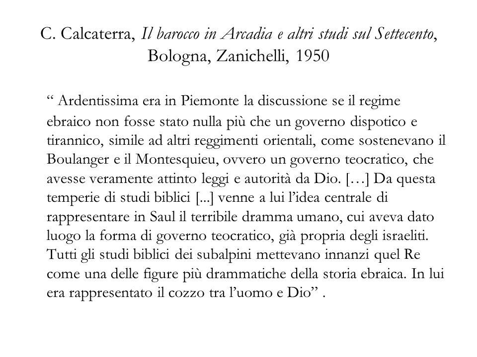 C. Calcaterra, Il barocco in Arcadia e altri studi sul Settecento, Bologna, Zanichelli, 1950