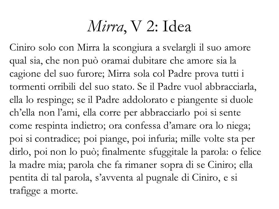 Mirra, V 2: Idea