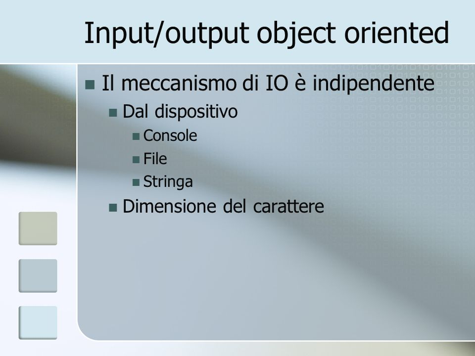 Input/output object oriented