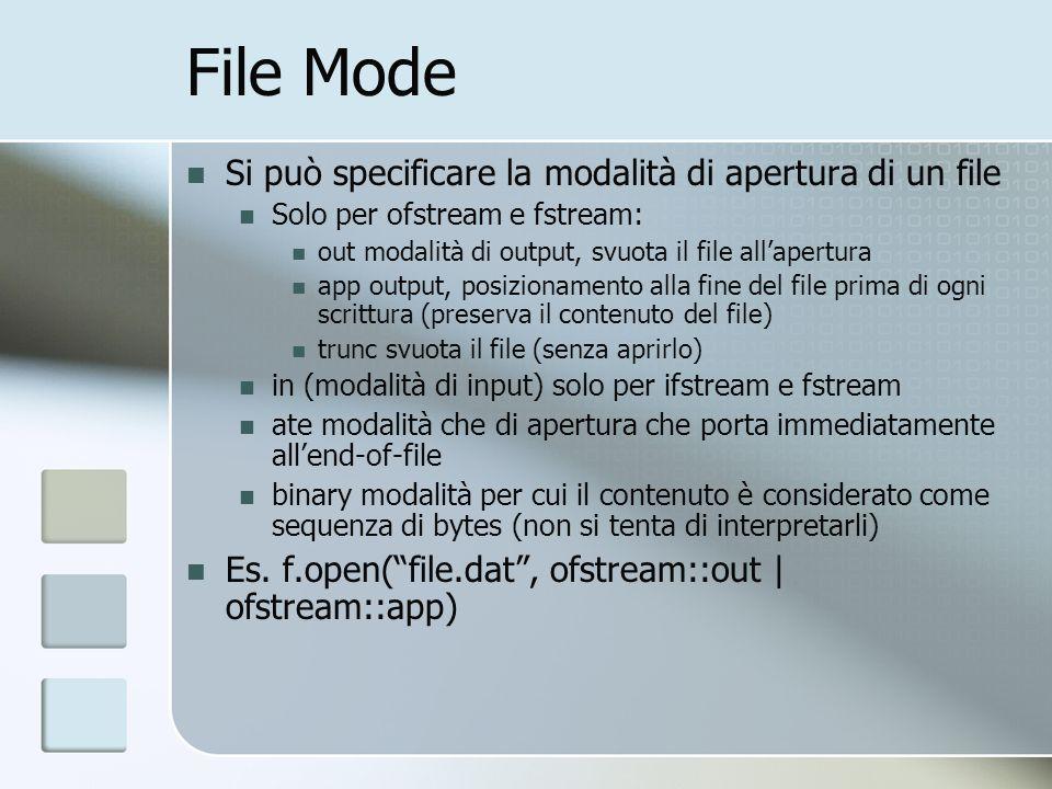 File Mode Si può specificare la modalità di apertura di un file