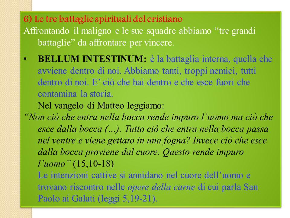 6) Le tre battaglie spirituali del cristiano