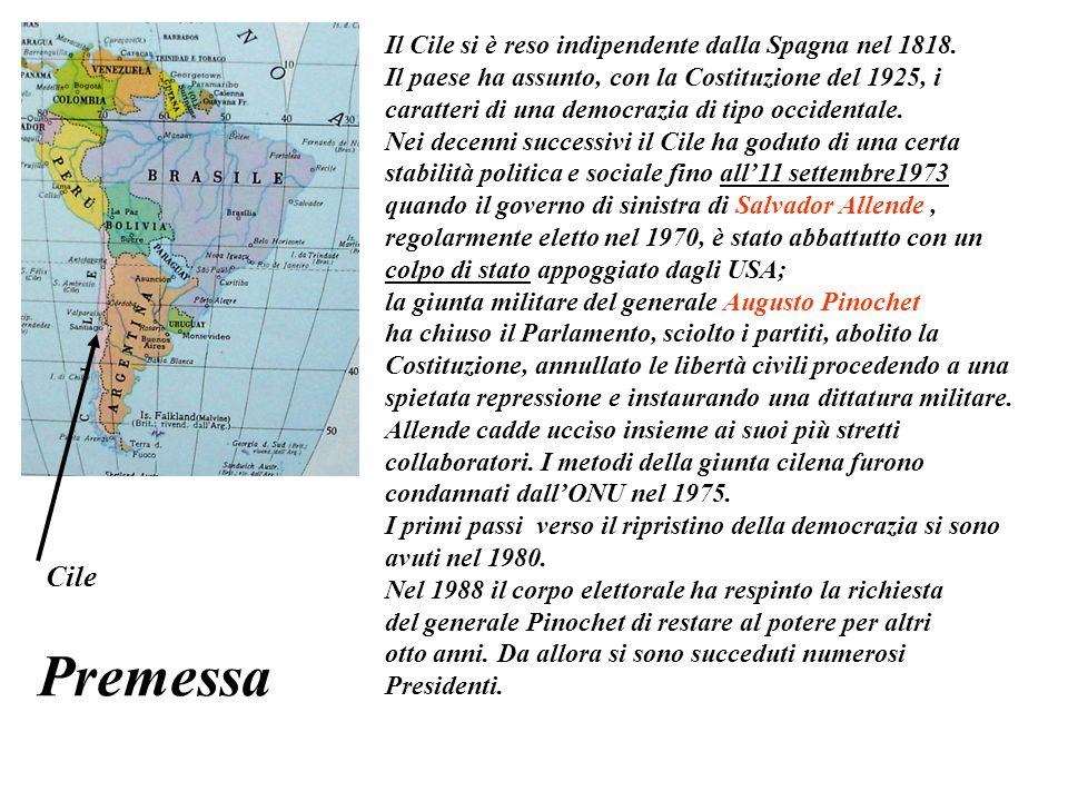 Premessa Cile Il Cile si è reso indipendente dalla Spagna nel 1818.