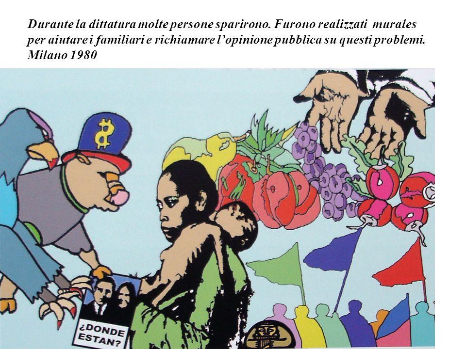 Durante la dittatura molte persone sparirono. Furono realizzati murales