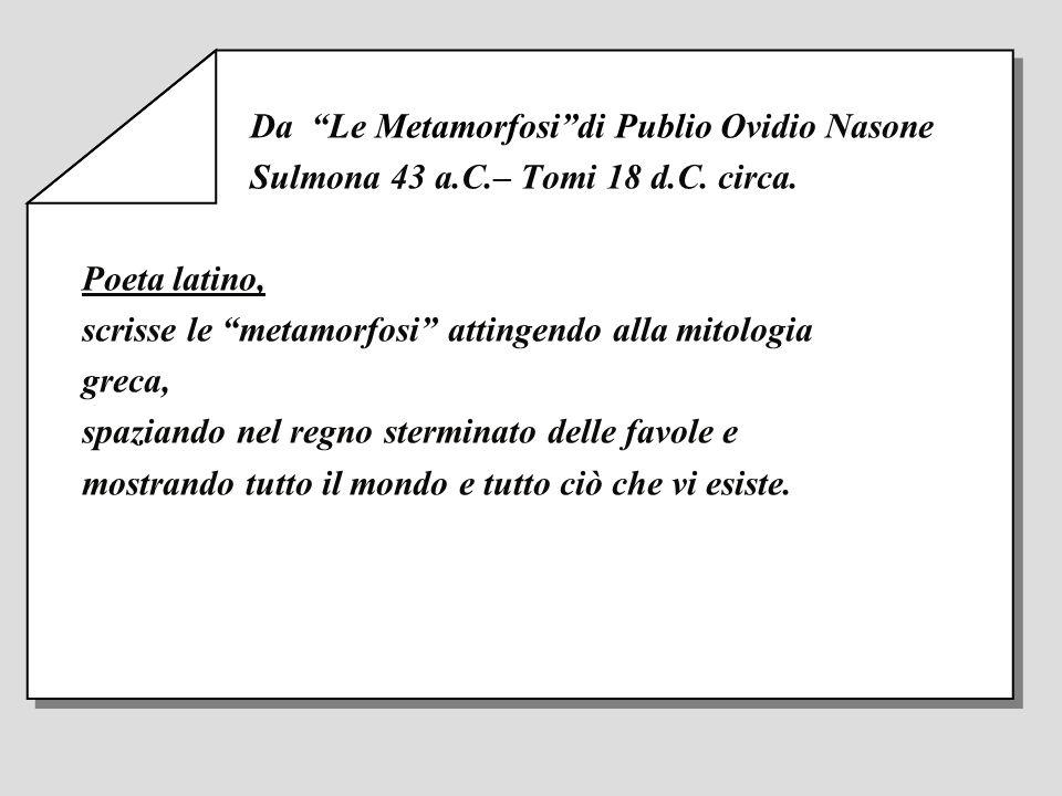 Da Le Metamorfosi di Publio Ovidio Nasone
