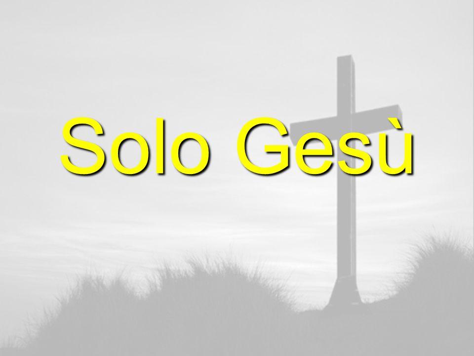 Solo Gesù