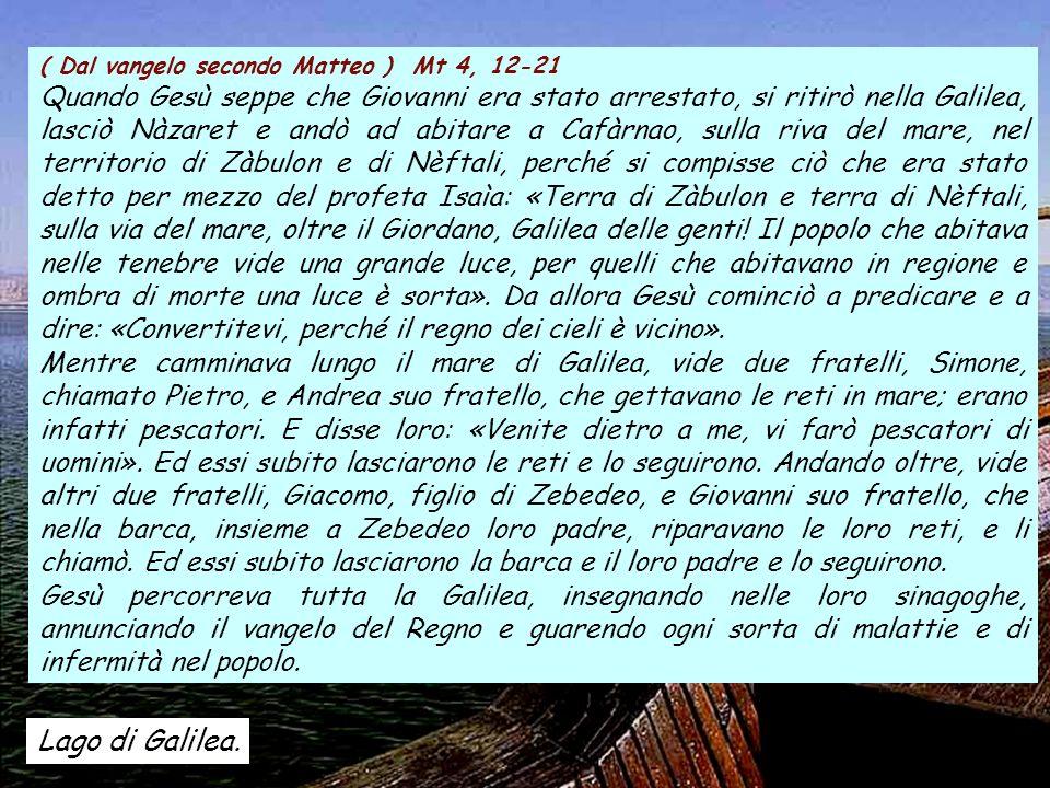 ( Dal vangelo secondo Matteo ) Mt 4, 12-21