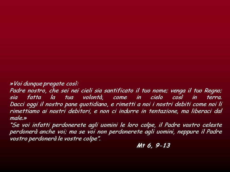 »Voi dunque pregate così: