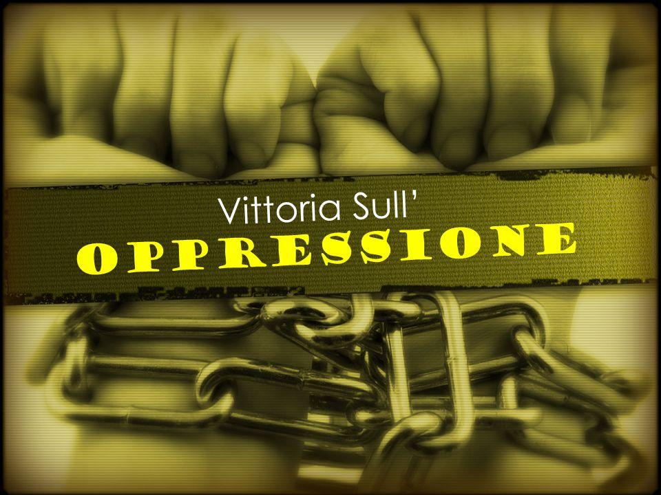 Vittoria Sull' Oppressione