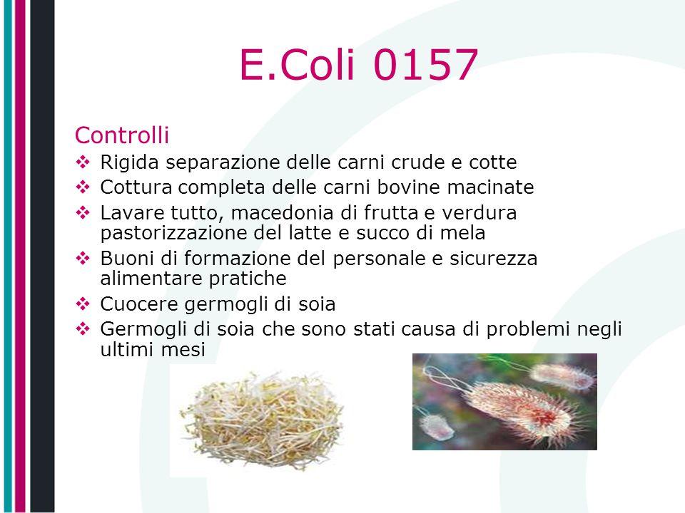 E.Coli 0157 Controlli Rigida separazione delle carni crude e cotte